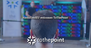 hashiconfeu welcomes tothepoint