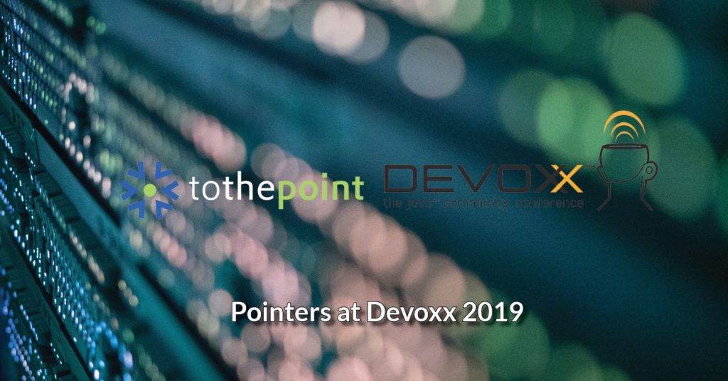 ToThePoint at Devoxx 2019